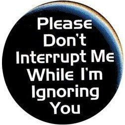 Please Dont Interrupt Me -Badge