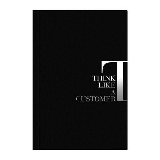 Think Like A Customer A5 Premium Notebook