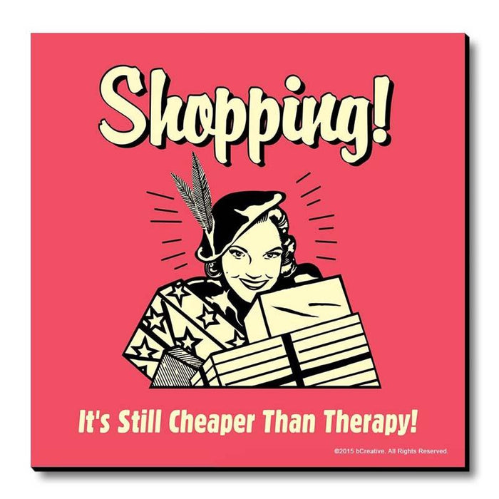 Shopping! Its Still Cheaper ThAn Therapy Magnet