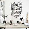 'We Must Become The…' Wall Sticker O162