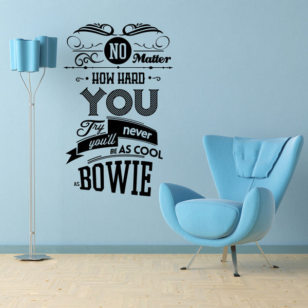 'No Matter How Hard You Try…' Bowie Wall Sticker O173