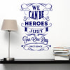 'We Can Be Heroes Just For One Day' Bowie Wall Sticker O172