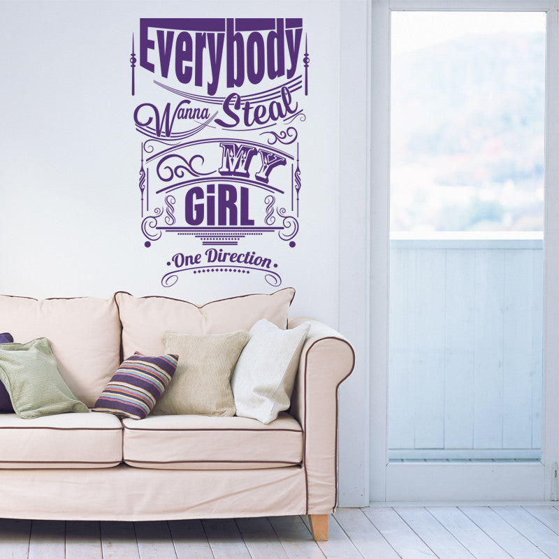 'Everybody Want To Steal My Girl' Wall Sticker J26