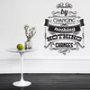'By Changing Nothing…' Wall Sticker O165