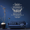 'Lose Yourself In The Music' Wall Sticker O170