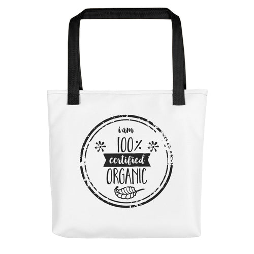 I AM 100% CERTIFIED ORGANIC Tote Bag