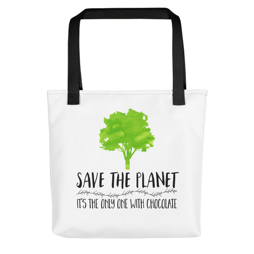 SAVE THE PLANET, IT'S THE ONLY ONE WITH CHOCOLATE Tote Bag