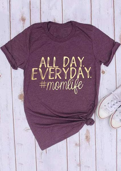 All Day Everyday Momlife O-neck T-shirt
