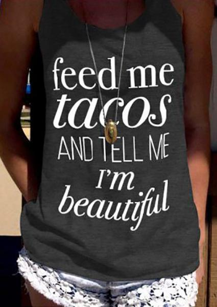 Feed Me Tacos And Tell Me I'm Beautiful Letter Tank without Necklace