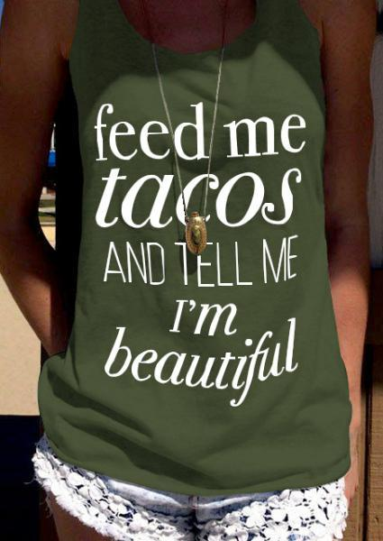 Feed Me Tacos and Tell Me I'm Beautiful Casual Tank without Necklace