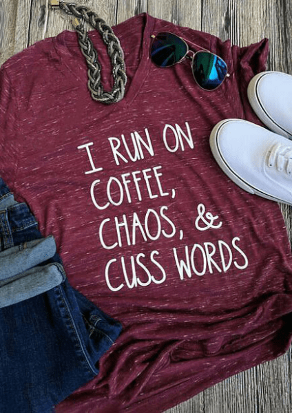 เสื้อยืด Run Away On Coffee Chaos & Cuss