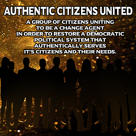 AUTHENTIC CITIZENS UNITED Movement - The Problem and the Solutions ~