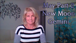 May 2020 Part 2 and New Moon in Gemini