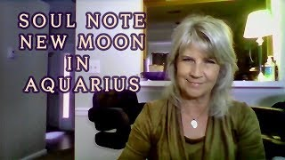 January's Soul Note for New Moon in Aquarius ~