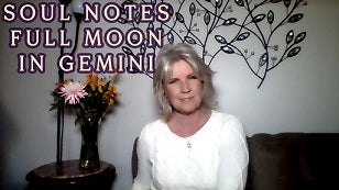 Nov. 29th - December 3rd:  Soul Note for FULL Moon in Gemini