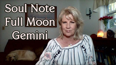 Soul Note for Full Moon in Gemini November 23rd