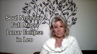 January 31st:  SOUL NOTE for Full Moon Lunar Eclipse in Leo
