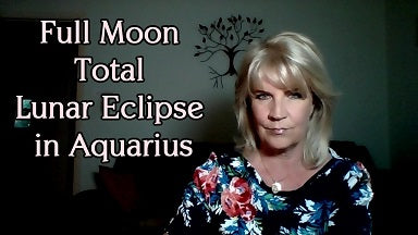 July 27th:  Soul Note for Full Moon Total Lunar Eclipse in Aquarius