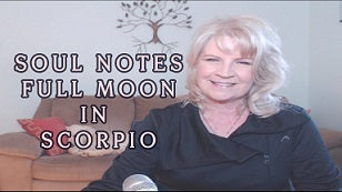 April 25 - 29:  Soul Note for FULL Moon in Scorpio (and days leading up to Full Moon)