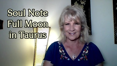 Soul Note for Full Moon in Taurus October 24th ~