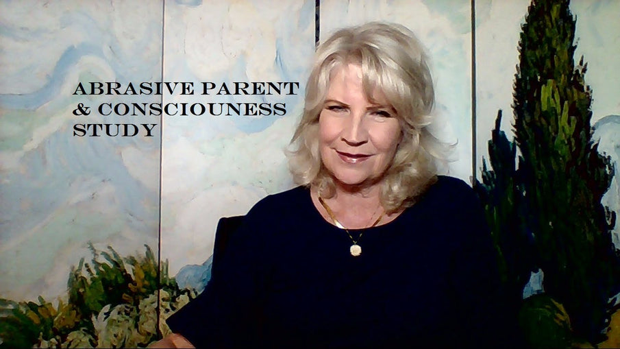 How to Develop your Consciousness and deal with an Abrasive Parent ~
