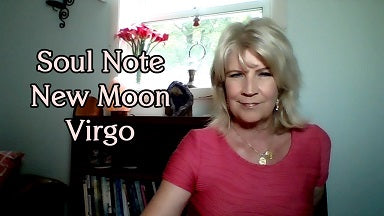 September 9th:  Soul Note for New Moon in Virgo