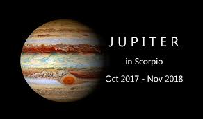 Oct. 10 - November 8th 2018:  Jupiter transits Scorpio