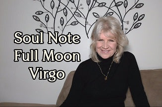 March 1st:  Soul Note for Full Moon in Virgo