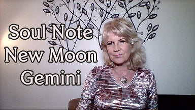 Soul Note for NEW Moon in Gemini June 13th ~