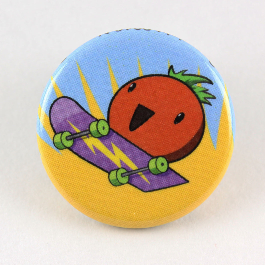Button pin demonstrating the l33t skillz of a sk8r tomato doing an awesome skateboard move that... okay, I'm not really a skateboarder, I'm just responsible for the ALT text on these things, so let's say he's doing a 360 turnpike and call it a day