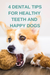 4 Dental Tips for Healthy and Happy Dogs