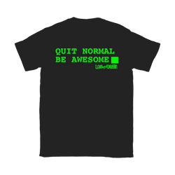 Quit Normal, Be Awesome, Computer Terminal  Womens