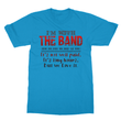 I'm With the Band Softstyle Ringspun T-Shirt