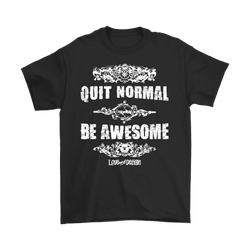 Love and Design Quit Normal - Be Awesome Mens