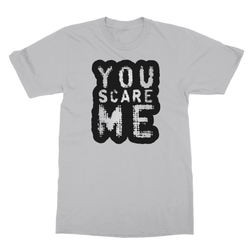 You Scare Me Softstyle Ringspun T-Shirt