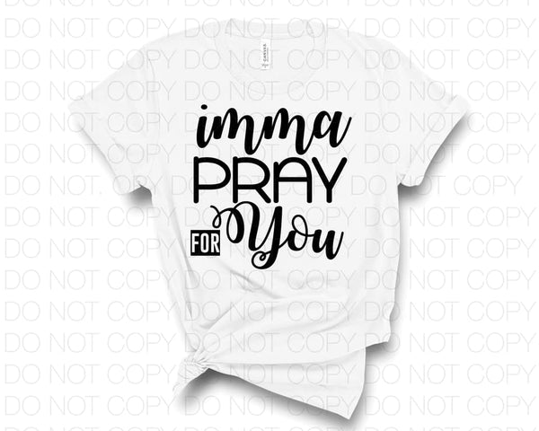 Imma pray for you - HTV Transfer