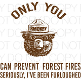 Only you can prevent forest fires - Dye Sub Heat Transfer Sheet