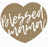 Blessed Mama Gold - Dye Sub Heat Transfer Sheet