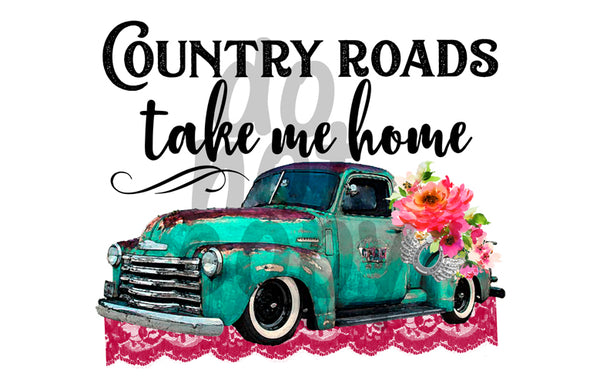 Country Roads Take Me Home - Dye Sub Heat Transfer Sheet
