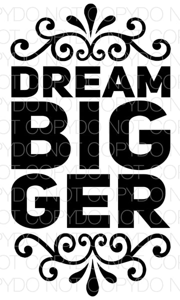 Dream Bigger - Dye Sub Heat Transfer Sheet