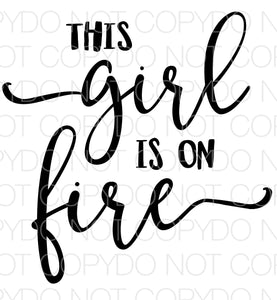 This Girl Is On Fire - Dye Sub Heat Transfer Sheet