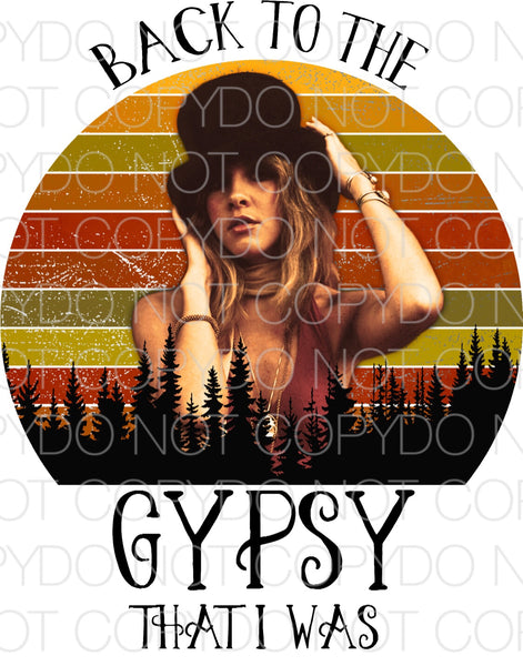 Nicks Back to the gypsy That I was - Dye Sub Heat Transfer Sheet
