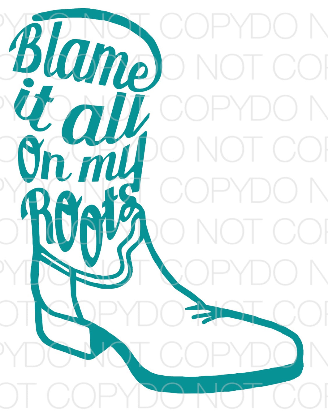 Blame It All On My Roots (Blue) - Dye Sub Heat Transfer Sheet