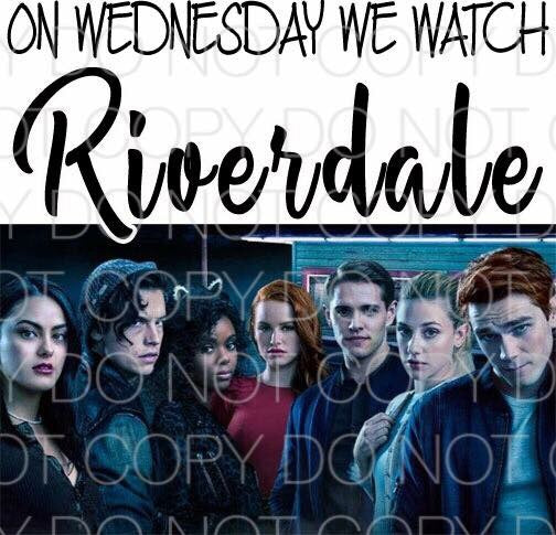 On Wednesday we watch riverdale - Dye Sub Heat Transfer Sheet