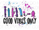 Good Vibes Only - Dye Sub Heat Transfer Sheet