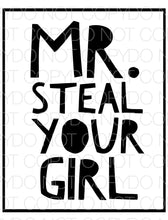 Mr Steal Your Girl - Dye Sub Heat Transfer Sheet