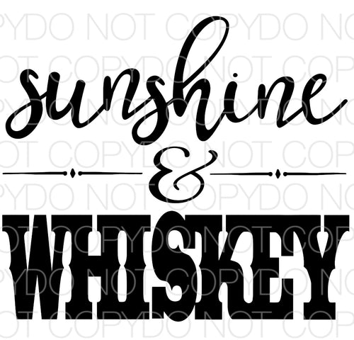 Sunshine & Whiskey - Dye Sub Heat Transfer Sheet