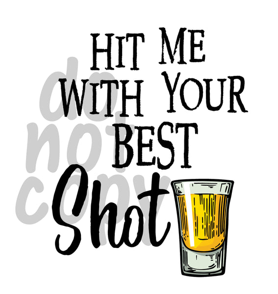 Hit me with your best shot - Dye Sub Heat Transfer Sheet