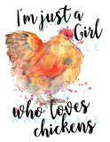 I'm Just a Girl Who Loves Chickens - Dye Sub Heat Transfer Sheet