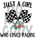 Just a Girl Who Loves Racing - Dye Sub Heat Transfer Sheet